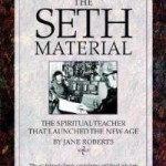 """Excerpts from """"The Seth Material"""""""