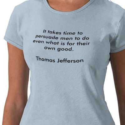 it_takes_time_to_persuade_men_to_do_even_what_i_tshirt-p235002080972828811uye8_400