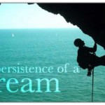 Persistence of a Dream