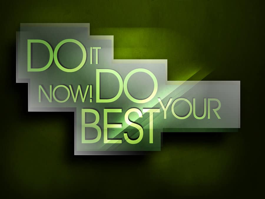 DO_IT_NOW_DO_YOUR_BEST_by_SpiderIV