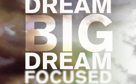 20100421_dream-big-and-dream-focused_poster_img