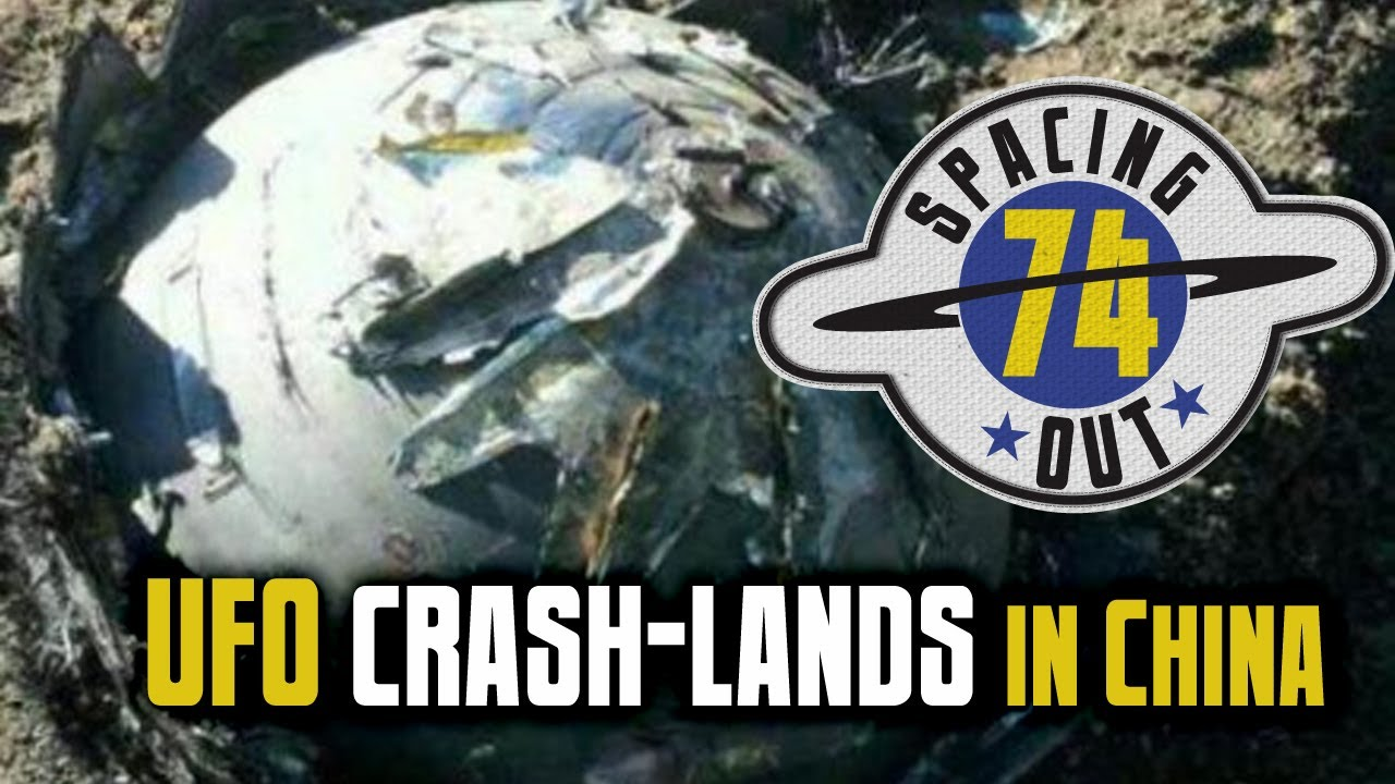 UFO crashes in China – Spacing Out! Ep. 74