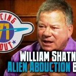 William Shatner's alien abduction book – Spacing Out! Ep. 71