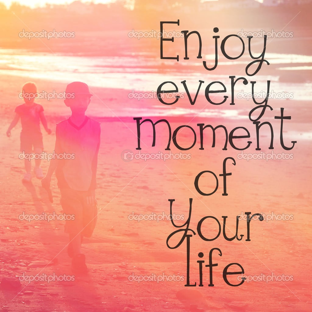 enjoy your life images - photo #38